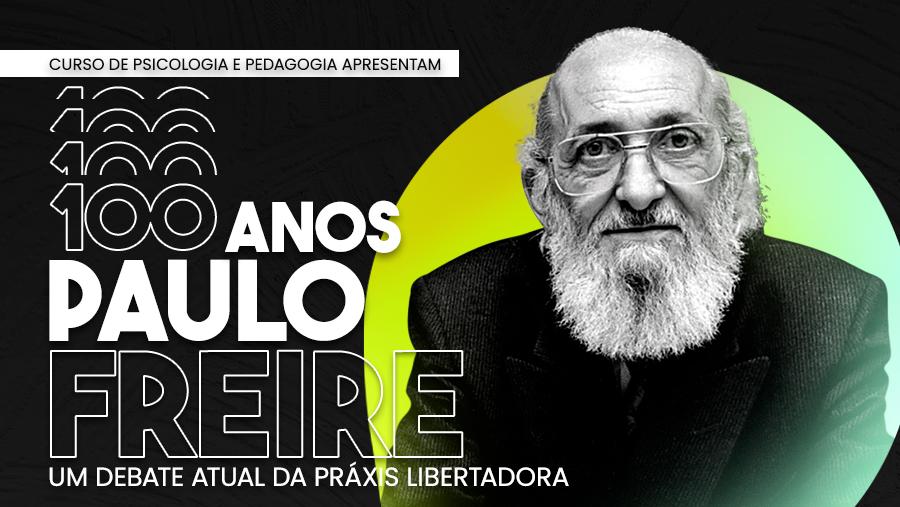 Curso de psicologia e pedagogia apresentam: 100 anos de Paulo Freire - Um debate atual da práxis libertadora