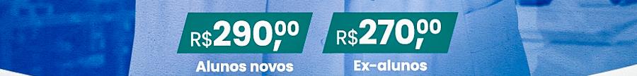 Valores: R$290,00 Novos alunos; R$270,00 ex-alunos