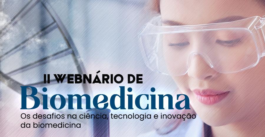 II Webinário de Biomedicina - Os desafios na ciência, tecnologia e inovação da biomedicina